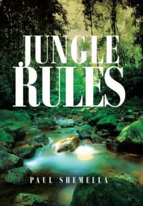 The Jungle Rules Trilogy Book by Paul Shemella