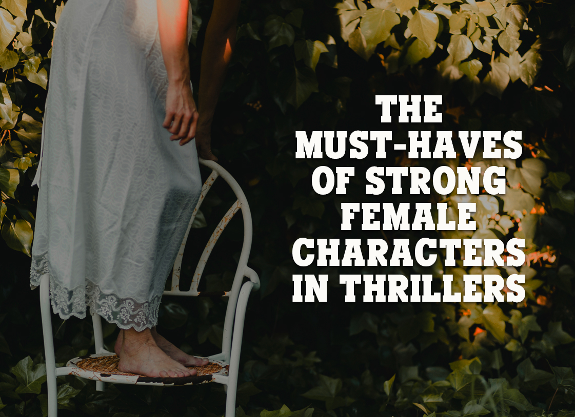 The Must-Haves of Strong Female Characters in Thrillers Month 11